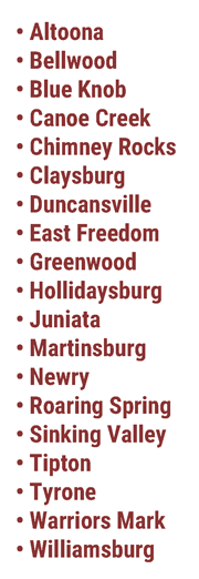 Altoona Bellwood Blue Knob Canoe Creek Chimney Rocks Claysburg Duncansville East Freedom Greenwood Hollidaysburg Juniata Martinsburg Newry Roaring Spring Sinking Valley Tipton Tyrone  Warriors Mark Williamsburg